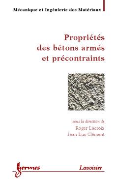 Couverture de l'ouvrage Propriétés des bétons armés et précontraints