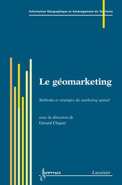 Couverture de l'ouvrage Le géomarketing : méthodes et stratégies du marketing spatial