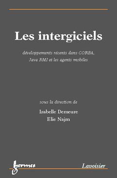 Couverture de l'ouvrage Les intergiciels : développements récents dans CORBA, Java RMI et les agents mobiles
