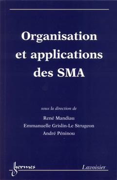 Couverture de l'ouvrage Organisation et applications des SMA