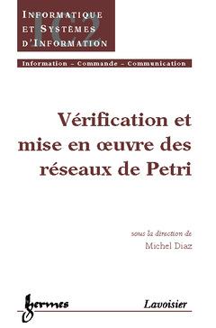Couverture de l'ouvrage Vérification et mise en oeuvre des réseaux de Pétri