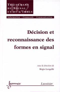 Couverture de l'ouvrage Décision et reconnaissance des formes en signal
