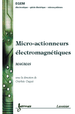 Couverture de l'ouvrage Micro-actionneurs électromagnétiques MAGMAS