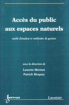 Couverture de l'ouvrage Accès du public aux espaces naturels : outils d'analyse et méthodes de gestion