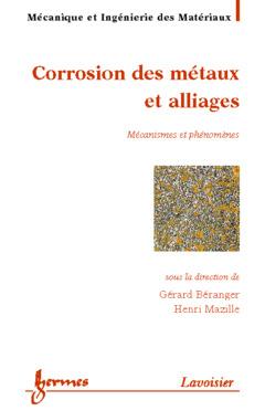 Couverture de l'ouvrage Corrosion des métaux et alliages : mécanismes et phénomènes
