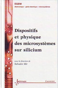 Couverture de l'ouvrage Dispositifs et physique des microsystèmes sur silicium