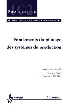 Couverture de l'ouvrage Fondements du pilotage des systèmes de production
