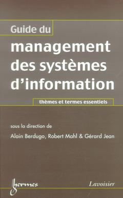 Couverture de l'ouvrage Guide du management des systèmes d'information: thèmes et termes essentiels