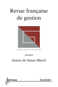 Couverture de l'ouvrage Revue française de gestion n°139 Juillet Août 2002 Dossier autour de James March