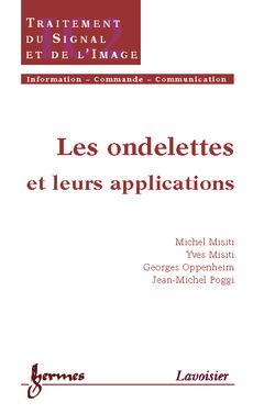 Couverture de l'ouvrage Les ondelettes et leurs applications