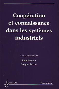 Couverture de l'ouvrage Coopération et connaissance dans les systèmes industriels