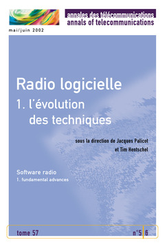 Couverture de l'ouvrage Radio logicielle 1 : l'évolution des techniques (bilingue Fran/Ang) (Annales des télécommunications Tome 57, n°5-6, mai-juin 2002)