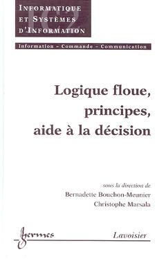 Couverture de l'ouvrage Logique floue, principes, aide à la décision