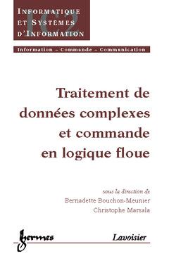 Couverture de l'ouvrage Traitement de données complexes et commande en logique floue