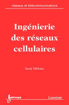 Couverture de l'ouvrage Ingénierie des réseaux cellulaires (Réseaux et télécommunications)