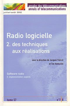 Couverture de l'ouvrage Radio logicielle 2 : des techniques aux réalisations (bilingue Français/Anglais) (Annales des télécommunications Tome 57, n°7-8, Juillet-Août 2002)
