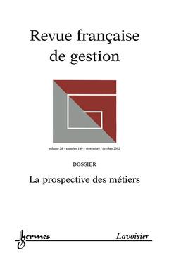 Couverture de l'ouvrage Revue française de gestion N° 140 Septembre/Octobre 2002 : la prospective des métiers