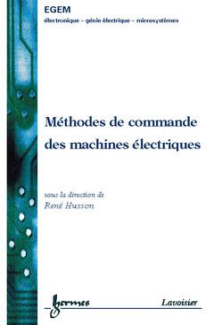 Couverture de l'ouvrage Méthodes de commande des machines électriques