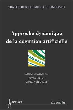 Couverture de l'ouvrage Approche dynamique de la cognition artificielle