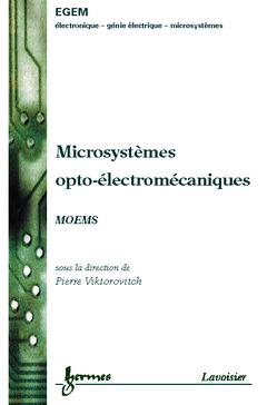 Couverture de l'ouvrage Microsystèmes opto-électromécaniques MOEMS