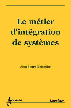Couverture de l'ouvrage Le métier d'intégration de systèmes