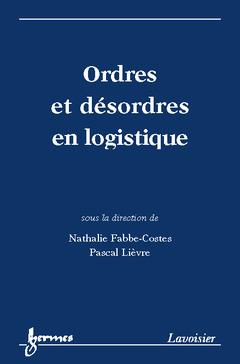 Couverture de l'ouvrage Ordres et désordres en logistique