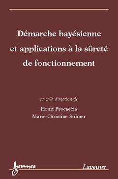 Couverture de l'ouvrage Démarche bayésienne et applications à la surêté de fonctionnement