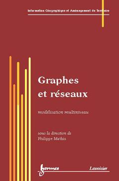 Couverture de l'ouvrage Graphes et réseaux : modélisation multiniveau
