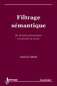 Couverture de l'ouvrage Filtrage sémantique : du résumé automatique à la fouille de textes