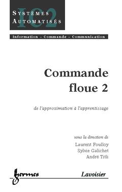 Couverture de l'ouvrage Commande floue 2 : de l'approximation à l'apprentissage