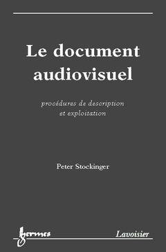 Couverture de l'ouvrage Le document audiovisuel : procédures de description et exploitation