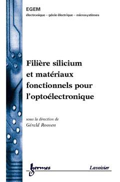 Couverture de l'ouvrage Filière silicium et matériaux fonctionnels pour l'optoélectronique