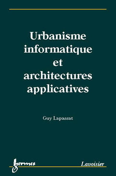 Couverture de l'ouvrage Urbanisme informatique et architectures applicatives