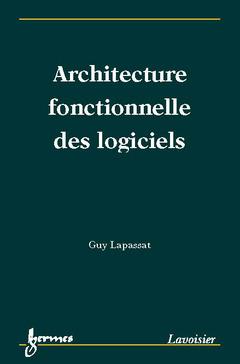 Couverture de l'ouvrage Architecture fonctionnelle des logiciels