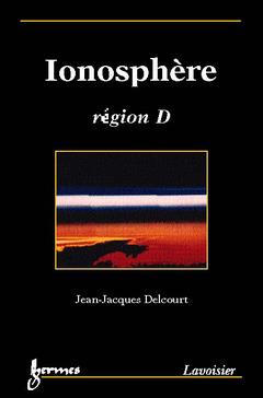 Couverture de l'ouvrage Ionosphère Région D : sondage passif et propagation des signaux LF et VLF