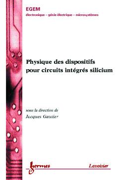Couverture de l'ouvrage Physique des dispositifs pour circuits intégrés silicium