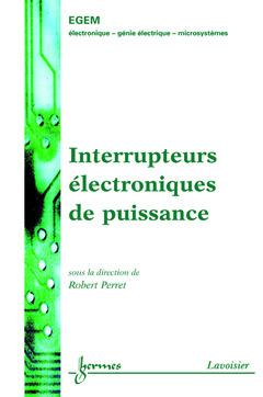 Couverture de l'ouvrage Interrupteurs électroniques de puissance