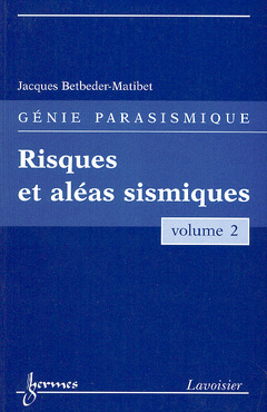 Couverture de l'ouvrage Risques et aléas sismiques (Génie parasismique, Vol. 2)