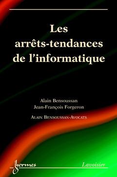 Couverture de l'ouvrage Les arrêts-tendances de l'informatique