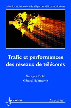 Couverture de l'ouvrage Trafic et performances des réseaux de télécoms