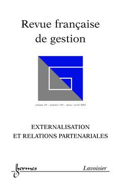 Couverture de l'ouvrage Revue française de gestion N° 143 marsavril 2003 : externalisation et relations partenariales