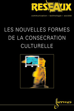 Couverture de l'ouvrage Les nouvelles formes de la consécration culturelle (Réseaux Vol.21 N° 117/2003)