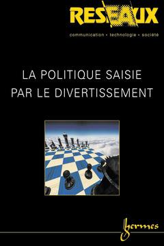 Couverture de l'ouvrage La politique saisie par le divertissement (Réseaux Vol. 21 N° 118/2003)