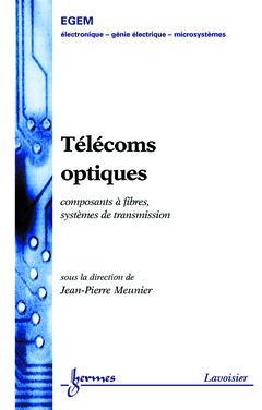 Couverture de l'ouvrage Télécoms optiques : composants à fibres systèmes de transmission