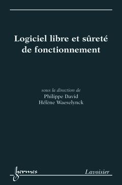 Couverture de l'ouvrage Logiciel libre et sûreté de fonctionnement : Cas des systèmes critiques