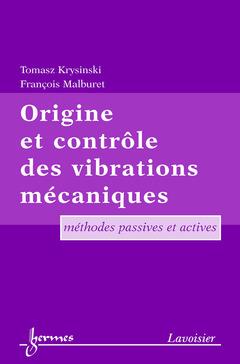 Couverture de l'ouvrage Origine et contrôle des vibrations mécaniques: Méthodes passives et actives