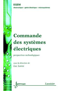 Couverture de l'ouvrage Commande des systèmes électriques : perspectives technologiques