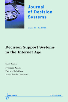 Couverture de l'ouvrage Decision Support Systems in the Internet Age (Journal of Decision Systems Vol.12 N° 2/2003)