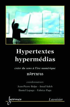 Couverture de l'ouvrage Hypertextes, hypermédias : créer du sens à l'ère numérique H2PTM'03