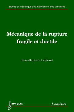 Couverture de l'ouvrage Mécanique de la rupture fragile et ductile